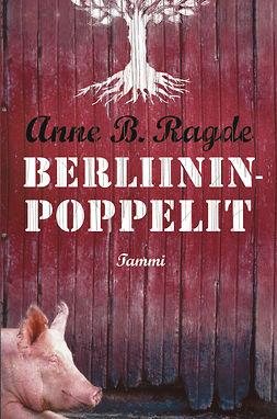 Ragde, Anne B. - Berliininpoppelit, e-kirja