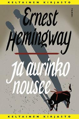 Hemingway, Ernest - Ja aurinko nousee, ebook