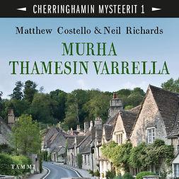 Costello, Matthew - Murha Thamesin varrella: Cherringhamin mysteerit 1, audiobook