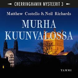 Costello, Matthew - Murha kuunvalossa: Cherringhamin mysteerit 3, äänikirja