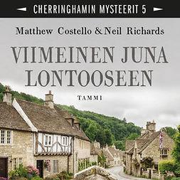 Costello, Matthew - Viimeinen juna Lontooseen: Cherringhamin mysteerit 5, äänikirja