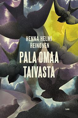 Heinonen, Henna Helmi - Pala omaa taivasta, ebook