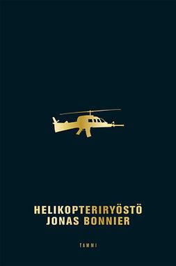 Bonnier, Jonas - Helikopteriryöstö, e-bok