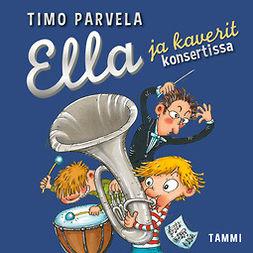 Parvela, Timo - Ella ja kaverit konsertissa (mp3), äänikirja