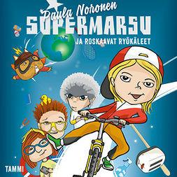 Noronen, Paula - Supermarsu ja roskaavat ryökäleet, äänikirja