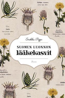 Piippo, Sinikka - Suomen luonnon lääkekasvit, e-kirja