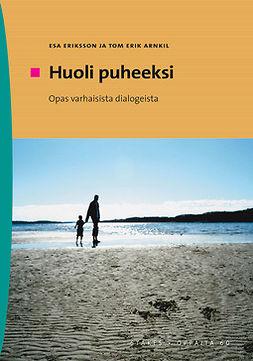 Arnkil, Tom Erik - Huoli puheeksi - Opas varhaisista dialogeista, e-kirja