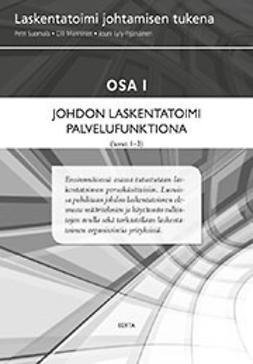 Suomala, Olli Manninen Petri - Laskentatoimi johtamisen tukena. Osa I Johdon laskentatoimi palvelufunktiona (luvut 1 - 3), e-kirja