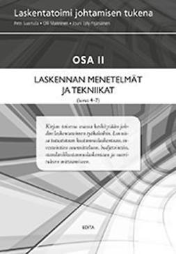 Laskentatoimi johtamisen tukena. Osa II Laskennan menetelmät ja tekniikat (luvut 4 - 7)