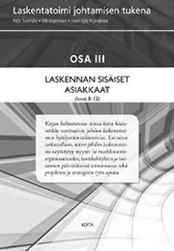 Laskentatoimi johtamisen tukena. Osa III Laskennan sisäiset asiakkaat (luvut 8 - 12)