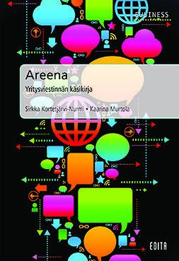 Kortetjärvi-Nurmi, Sirkka - Areena - Yritysviestinnän käsikirja, e-bok