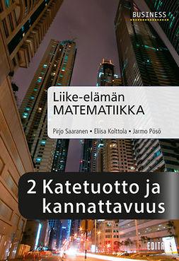 Kolttola, Eliisa - Liike-elämän matematiikka, luku 2 Katetuotto ja kannattavuus, e-kirja