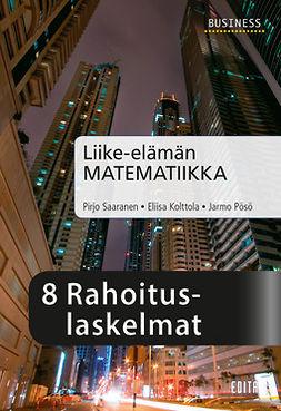 Kolttola, Eliisa - Liike-elämän matematiikka, luku 8 Rahoituslaskelmat, e-kirja