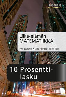 Kolttola, Eliisa - Liike-elämän matematiikka, luku 10 Prosenttilasku, e-kirja