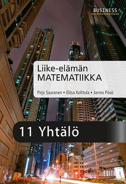 Kolttola, Eliisa - Liike-elämän matematiikka, luku 11 Yhtälö, ebook