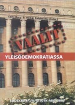 Borg, Sami - Vaalit yleisödemokratiassa: Eduskuntavaalitutkimus 2007, e-kirja