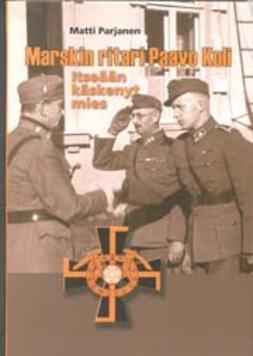 Marskin ritari Paavo Koli: Itseään käskenyt mies