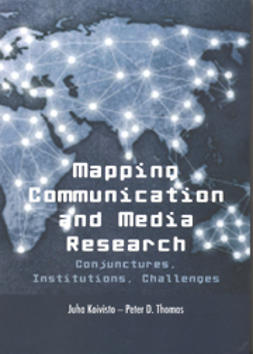 D., Thomas Peter - Mapping Communication and Media Research Conjunctures, Institutions, Challenges, e-kirja