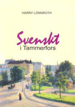Harry, Lönnroth - Svenskt i Tammerfors, e-kirja