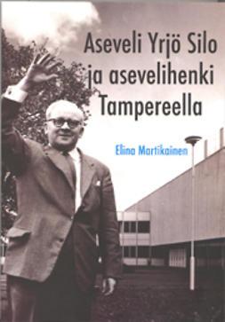 Aseveli Yrjö Silo ja asevelihenki Tampereella