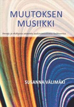 Välimäki, Susanna - Muutoksen musiikki, e-bok