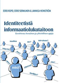 Identiteetistä informaatiolukutaitoon. Tavoitteena itsenäinen ja yhteisöllinen oppija