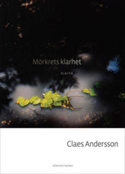 Andersson, Claes - Mörkrets klarhet, ebook
