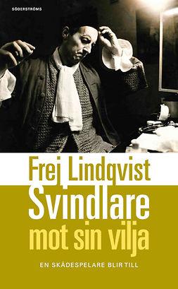 Lindqvist, Frej - Svindlare mot sin vilja, e-kirja