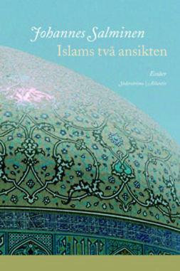 Salminen, Johannes - Islams två ansikten, ebook