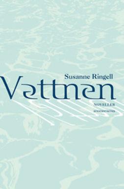 Ringell, Susanne - Vattnen, ebook
