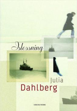 Dahlberg, Julia - Islossning, e-kirja