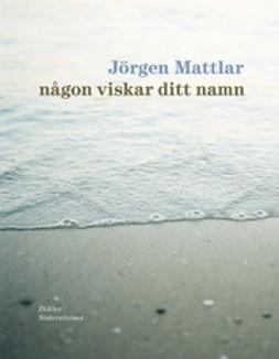 Mattlar, Jörgen - Någon viskar ditt namn, ebook