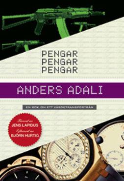 Adali, Anders - Pengar, pengar, pengar: en bok om ett värdetransportrån, ebook
