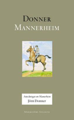 Donner, Jörn - Anteckningar om Mannerheim, e-kirja