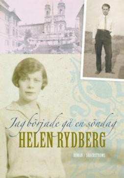 Rydberg, Helen - Jag började gå en söndag, ebook