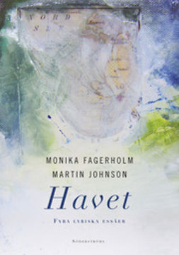 Fagerholm, Monika - Havet: Fyra lyriska essäer, ebook