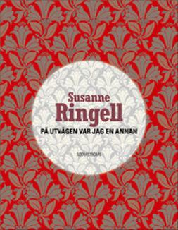 Ringell, Susanne - På utvägen var jag en annan, e-kirja