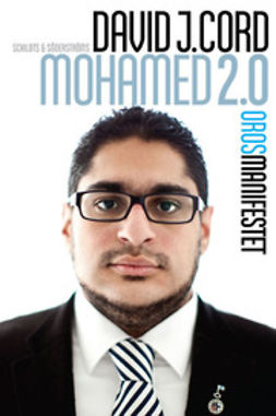 Cord, David J - Mohamed 2.0: Orosmanifestet, e-bok