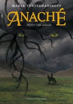 Turtschaninoff, Maria - Anaché: myter från Akkade, e-kirja