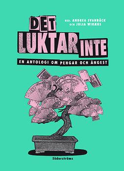 Svanbäck, Andrea - Det luktar inte: en antologi om pengar och ångest, ebook