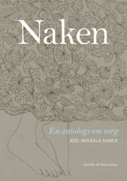 Sonck, Mikaela - Naken: en antologi om sorg, ebook