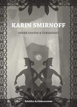 Dahlberg, Julia - Karin Smirnoff: under ansvar & Ödesmärkt, ebook