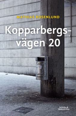Rosenlund, Mathias - Kopparbergsvägen 20, ebook
