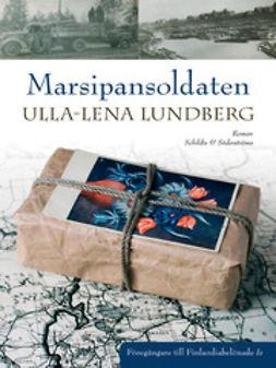 Lundberg, Ulla-Lena - Marsipansoldaten, ebook