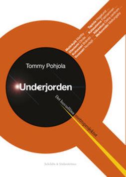 Pohjola, Tommy - Underjorden: det huvudlösa metroprojektet, ebook