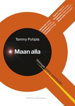 Pohjola, Tommy - Maan alla: Helsingin päätön metrohanke, ebook