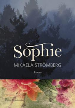 Strömberg, Mikaela - Sophie, ebook