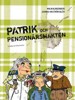 Klingenberg, Malin - Patrik och pensionärsmakten, e-bok