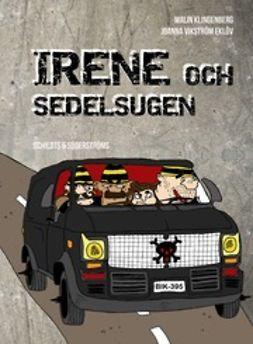 Klingenberg, Malin - Irene och sedelsugen, e-bok