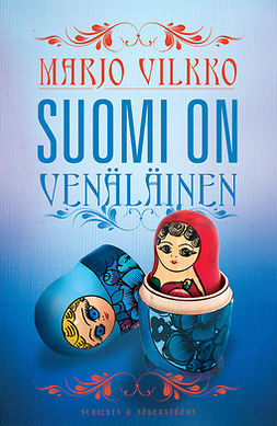 Vilkko, Marjo - Suomi on venäläinen, ebook